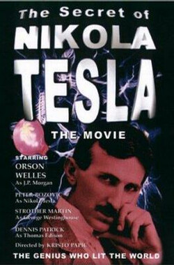 科学界的超人:尼古拉·特斯拉 The Secret of Nikola Tesla (1980)