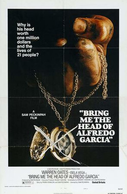 惊天动地抢人头 Bring Me the Head of Alfredo Garcia (1974)