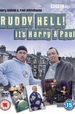 Ruddy Hell! It's Harry and Paul (2007)