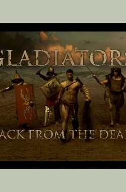 角斗士:死亡中归来 Gladiators: Back from the Dead (2010)