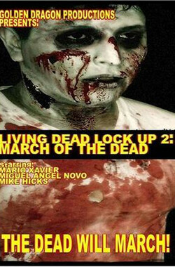 Living Dead Lock Up 2: March of the Dead (2007)