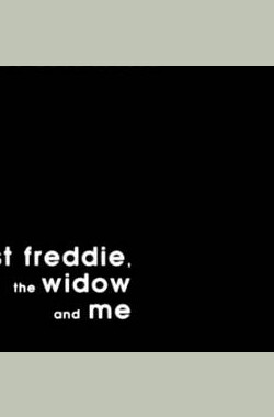 Fast Freddie, the Widow and Me (2011)