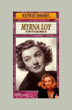 Hollywood Remembers: Myrna Loy - So Nice to Come Home to (1991)