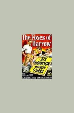 朱门怨 The Foxes of Harrow (1947)