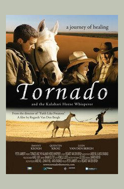 龙卷风和卡拉哈里马语者 Tornado and the Kalahari Horse Whisperer (2009)