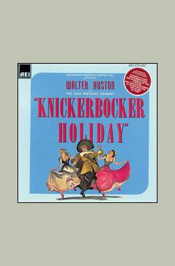 荷兰人的假期 Knickerbocker Holiday (1944)