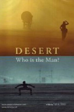Felix Tissi Desert: Who Is the Man? (2007)