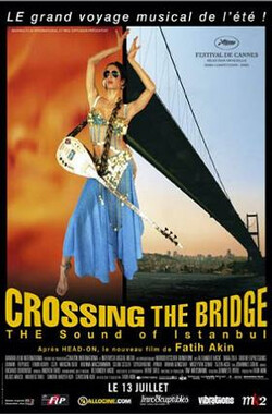 跨越桥梁 Crossing the Bridge: The Sound of Istanbul (2005)