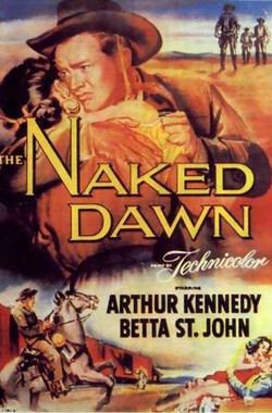 边城侠盗 The Naked Dawn (1955)