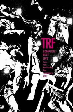 TRF - 15周年初回 TRF - COMPLETE BEST LIVE from 15th Anniversary Tour -MEMORIES- 2007 (2007)