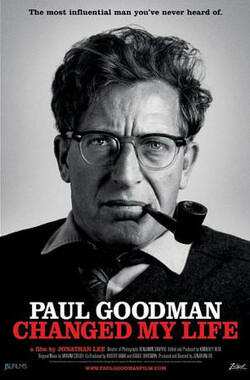 Paul Goodman Changed My Life (2011)