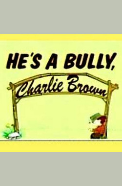 He's a Bully, Charlie Brown (TV) (2006)