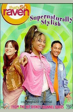 That's So Raven: Supernaturally Stylish (2004)
