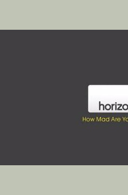 BBC 地平线系列:你有多狂 第一部分 BBC Horizon: How Mad Are You? Part 1 (2008)
