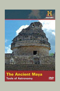 古代玛雅:天文学工具 The Ancient Maya: Tools of Astronomy (2006)