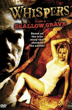 来自坟墓的飒飒声 Whispers From A Shallow Grave (2006)