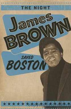 詹姆斯·布朗拯救波士顿 The Night James Brown Saved Boston (2008)