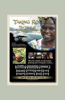 Taking Root - The Vision of Wangari Maathai (2008)