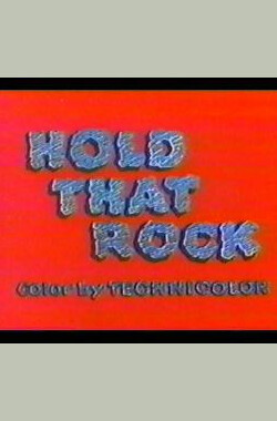 Hold That Rock (1956)