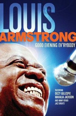 大家晚上好:向路易斯·阿姆斯特朗致礼 Good Evening Ev'rybody: In Celebration of Louis Armstrong (2008)