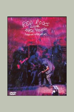 Red Rocks Live: Neil Young Friends & Relatives (2000)