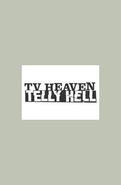 TV Heaven, Telly Hell (2006)