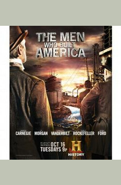 造就美国的人 Men Who Built America (2012)