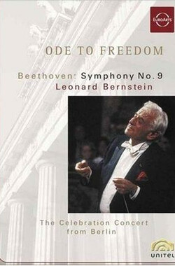 自由颂:柏林墙拆除庆祝音乐会 Ode to Freedom: Bernstein Conducts Beethoven's Ninth Symphony in Berlin (1989)