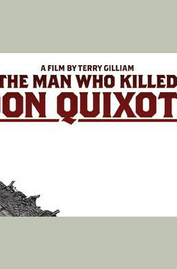 杀死堂吉诃德的人 The Man Who Killed Don Quixote (2016)
