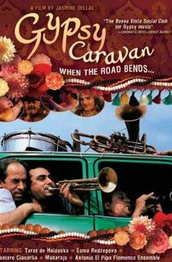 满城尽奏吉卜赛 When the Road Bends: Tales of a Gypsy Caravan (2006)