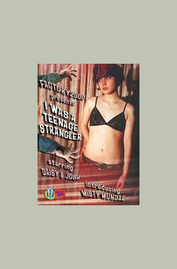 I Was a Teenage Strangler (2008)