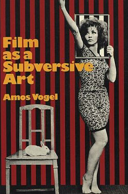 Film as a Subversive Art: Amos Vogel and Cinema 16 (2004)