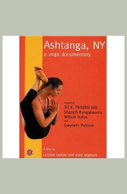 Ashtanga, NY - A Yoga Documentary (2003) (2003)