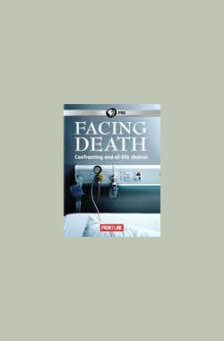 面对死亡 PBS Frontline Facing Death
