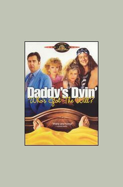 遗嘱风波 Daddy's Dyin'... Who's Got the Will? (1990)