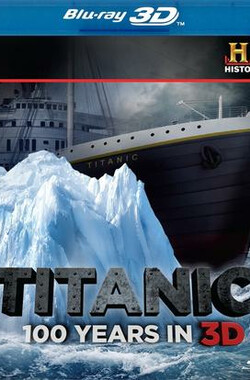 泰坦尼克沉没之迷 Titanic at 100: Mystery Solved (2012)