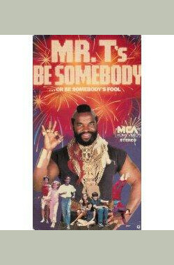 Mr. T's Be Somebody or Be Somebody's Fool (1984)