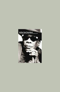 John Lee Hooker: Come and See About Me (2004)