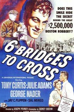 剧盗伏尸记 Six Bridges to Cross (1955)