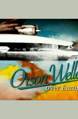 BBC 奥逊·威尔斯 Orson Welles Over Europe (2009)