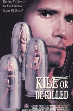Kill or Be Killed (1999)