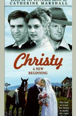 此情可待成追忆 Christy, Choices of the Heart, Part II: A New Beginning (mini) (2001)