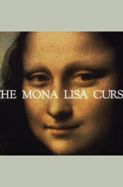 蒙娜丽莎的诅咒 The Mona Lisa Curse (2008)