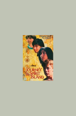 灵岛之旅 Journey to Spirit Island (1988)