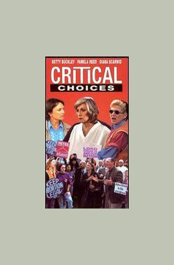 生命的抉择 Critical Choices (TV) (1996)