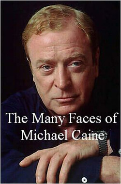 The Many Faces of Michael Caine (2011)