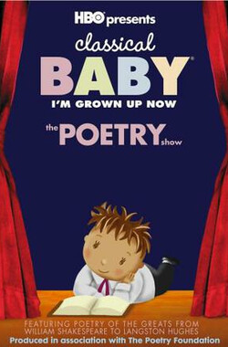 Classical Baby (I'm Grown Up Now): The Poetry Show (2008)