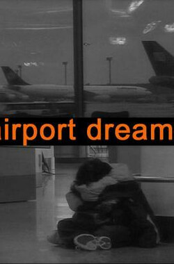 Airport Dreams (2005)