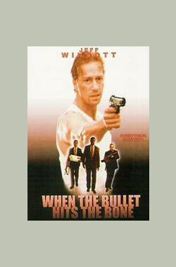 When the Bullet Hits the Bone (1998)