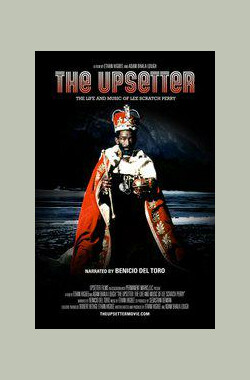 The Upsetter:THE LIFE AND MUSIC OF LEE SCRATCH PERRY (2008)
